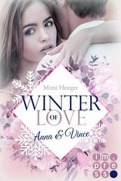Winter of Love: Anna & Vince - New Adult Winter-Romance zum Dahinschmelzen