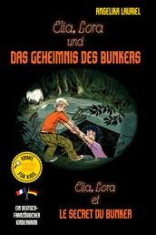 Elia, Lora und das Geheimnis des Bunkers - Elia, Lora et le secret du bunker - Ein deutsch-französischer Kinderkrimi