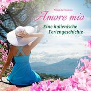 Amore mio - Eine italienische Feriengeschichte (Ungekürzt)