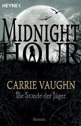Die Stunde der Jäger - Midnight Hour 3 - Roman