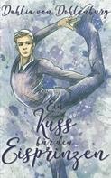 Dahlia von Dohlenburg: Ein Kuss für den Eisprinzen ★★★★★