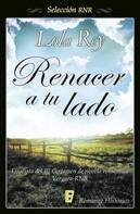 Lola Rey: Renacer a tu lado