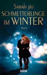 Schmetterlinge im Winter - Roman