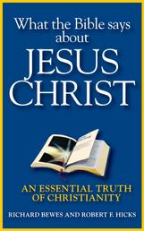 What the Bible Says about Jesus Christ - An Essential Truth of Christianity