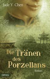 Die Tränen des Porzellans - Historischer Roman aus China