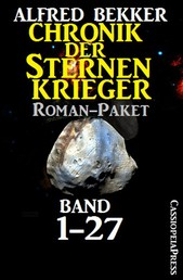 Chronik der Sternenkrieger, Roman-Paket: Band 1-27 (Science Fiction Abenteuer)