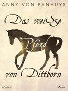 Anny von Panhuys: Das weiße Pferd von Dittborn ★★★★★