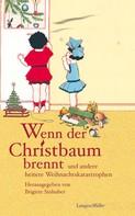 Brigitte Sinhuber: Wenn der Christbaum brennt