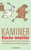 Wladimir Kaminer: Küche totalitär ★★★★