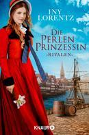 Iny Lorentz: Die Perlenprinzessin. Rivalen ★★★★