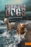 Erin Hunter: Survivor Dogs. Der Düstere See ★★★★★