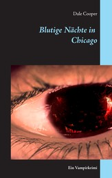 Blutige Nächte in Chicago - Ein Vampirkrimi