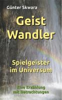 Günter Skwara: GeistWandler