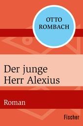 Der junge Herr Alexius - Roman