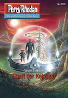 Oliver Fröhlich: Perry Rhodan 2775: Stadt der Kelosker ★★★★