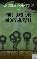 Angela Pointner: Phie und die Hadeswurzel ★★★★