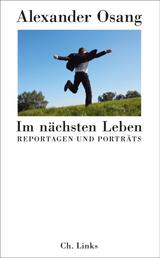 Im nächsten Leben - Reportagen und Porträts