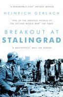 Heinrich Gerlach: Breakout at Stalingrad