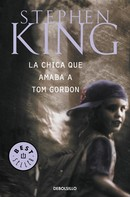 Stephen King: La chica que amaba a Tom Gordon