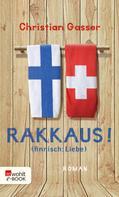 Christian Gasser: Rakkaus! (finnisch: Liebe) ★★★