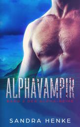Alphavampir (Alpha Band 2) - Fortsetzung der Paranormal Romance um eine Gruppe Gestaltwandler