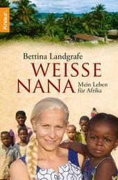 Weiße Nana - Mein Leben für Afrika