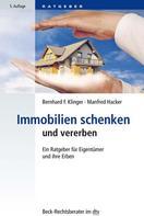 Bernhard F. Klinger: Immobilien schenken und vererben