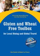 Kim Koeller: Gluten and Wheat Free Toolbox for Local Dining and Global Travel