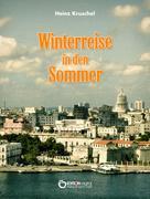 Heinz Kruschel: Winterreise in den Sommer
