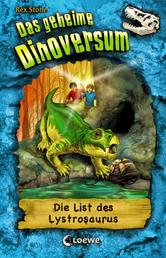 Das geheime Dinoversum (Band 13) - Die List des Lystrosaurus