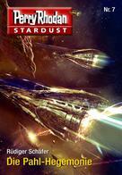 Rüdiger Schäfer: Stardust 7: Die Pahl-Hegemonie ★★★★