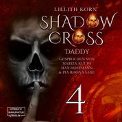 Daddy - Shadowcross, Band 4 (ungekürzt)