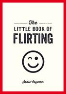 Sadie Cayman: The Little Book of Flirting