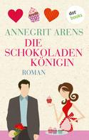 Annegrit Arens: Die Schokoladenkönigin ★★★