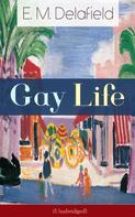 E. M. Delafield: Gay Life (Unabridged)