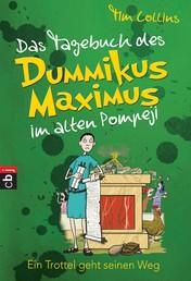 Das Tagebuch des Dummikus Maximus im alten Pompeji – Ein Trottel geht seinen Weg - Band 3