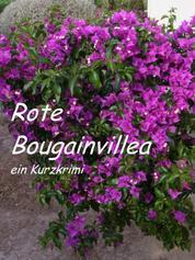 Rote Bougainvillea - ein Kurzkrimi