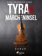 Karl Friedrich Kurz: Tyra, die Märcheninsel