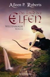 Das Lied der Elfen - Weltenmagie 3 - Roman