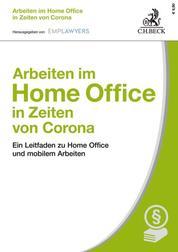 Arbeiten im Home Office in Zeiten von Corona - Ein Leitfaden zu Home Office und mobilem Arbeiten