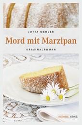 Mord mit Marzipan - Kriminalroman