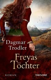 Freyas Töchter - Roman
