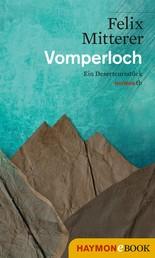 Vomperloch - Ein Deserteursstück