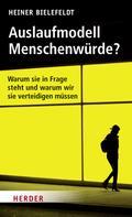 Heiner Bielefeldt: Auslaufmodell Menschenwürde?