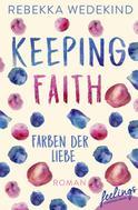 Rebekka Wedekind: Keeping Faith - Farben der Liebe ★★★★