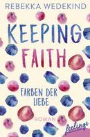 Rebekka Wedekind: Keeping Faith – Farben der Liebe ★★★★