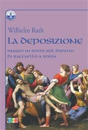 La Deposizione - saggio in ritmi sul dipinto di Raffaello a Roma