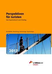 Perspektiven für Juristen 2012 - Das Expertenbuch zum Einstieg