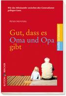 Peter Neysters: Gut, dass es Oma und Opa gibt