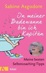 In meiner Badewanne bin ich Kapitän - Meine besten Selbstcoaching-Tipps